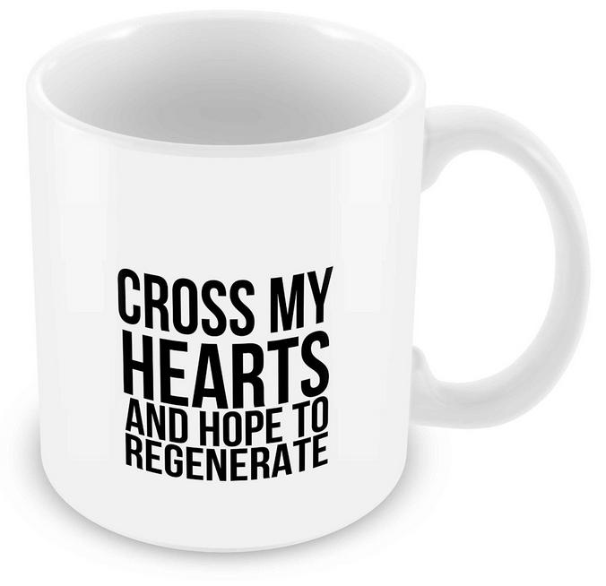 Cross My Hearts U2013 And Hope To Regenerate U2013 Dr Who Mug